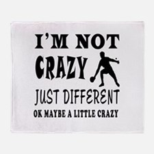 I'm not Crazy just different Table Tennis Throw Bl