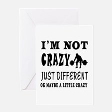 I'm not Crazy just different Weight Lifting Greeti