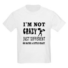 I'm not Crazy just different Cheer Leading T-Shirt