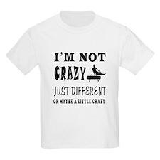 I'm not Crazy just different Gymnastics T-Shirt