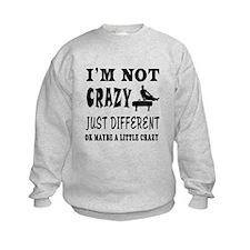 I'm not Crazy just different Gymnastics Sweatshirt