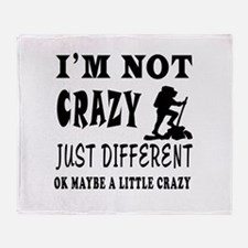 I'm not Crazy just different Mountaineering Throw