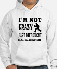 I'm not Crazy just different Paintball Hoodie Sweatshirt