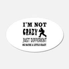 I'm not Crazy just different Paintball Wall Decal