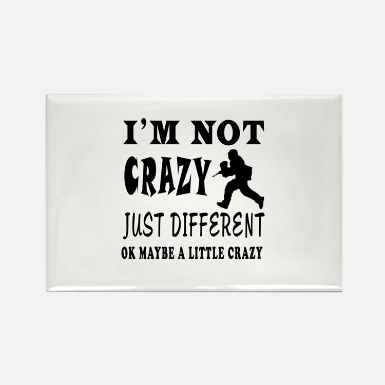 I'm not Crazy just different Paintball Rectangle M