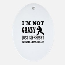 I'm not Crazy just different Paintball Ornament (O