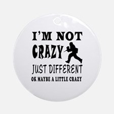 I'm not Crazy just different Paintball Ornament (R