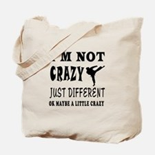 I'm not Crazy just different Karate Tote Bag