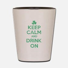 Keep Calm and Drink On Irish Shot Glass