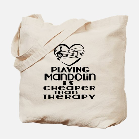 Mandolin Is Cheaper Than Therapy Tote Bag