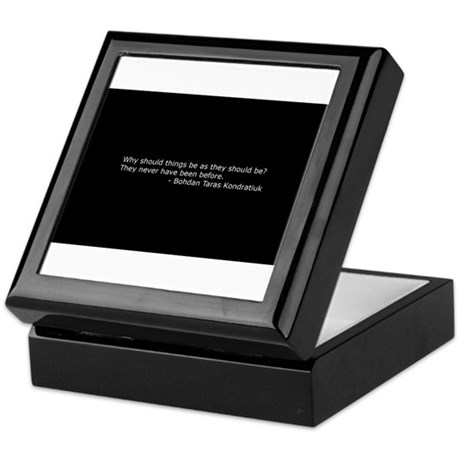 why should things be as they should Keepsake Box