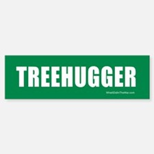 Treehugger Bumper Bumper Bumper Sticker