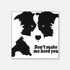 Don't Make Me Herd You Sticker