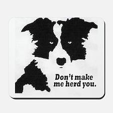 Don't Make Me Herd You Mousepad