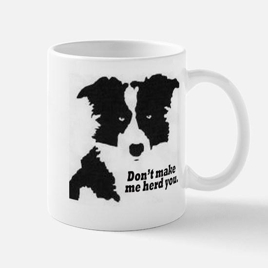 Don't Make Me Herd You Mug