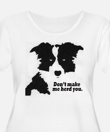 Don't Make Me Herd You Plus Size T-Shirt