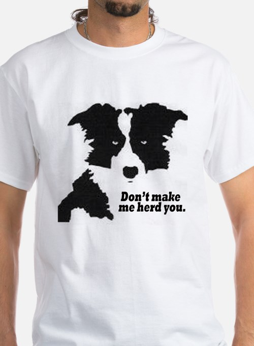 Don't Make Me Herd You T-Shirt