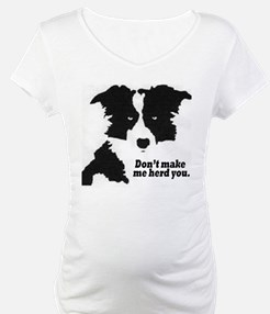Don't Make Me Herd You Shirt