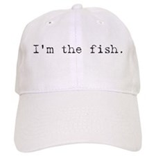 """I'm The Fish"" Baseball Cap"
