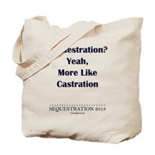 Sequestration? Tote Bag