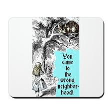 You came to the wrong neighborhood! Mousepad