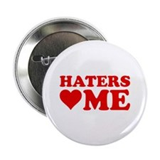 "Haters Love Me 2.25"" Button"