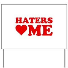 Haters Love Me Yard Sign