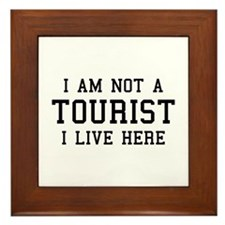 I Am Not A Tourist Framed Tile