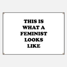This Is What A Feminist Looks Like Banner