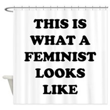 This Is What A Feminist Looks Like Shower Curtain