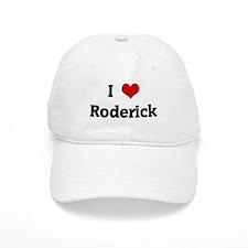I Love Roderick Baseball Cap