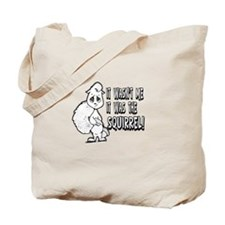 IT WASNT ME IT WAS THE SQUIRREL Tote Bag