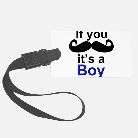 If you moustache its a boy Luggage Tag