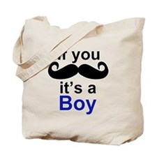 If you moustache its a boy Tote Bag