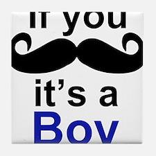 If you moustache its a boy Tile Coaster