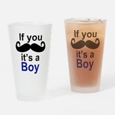 If you moustache its a boy Drinking Glass