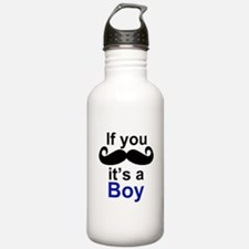 If you moustache its a boy Water Bottle