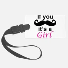 If you moustache its a girl Luggage Tag