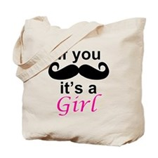 If you moustache its a girl Tote Bag