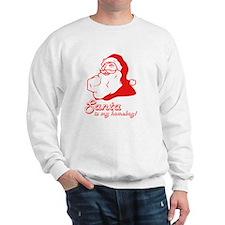 santa is my homeboy! Sweatshirt