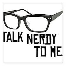 "Talk Nerdy To Me Square Car Magnet 3"" x 3"""