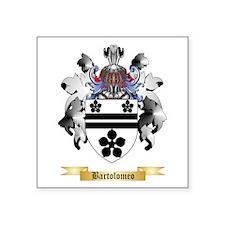 """Bartolomeo Square Sticker 3"""" x 3"""""""