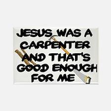 JESUS WAS A CARPENTER Magnets