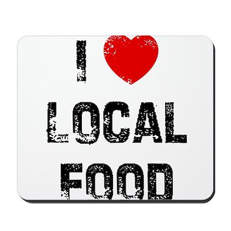 I * Local Food Mousepad
