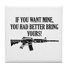 If You Want Mine, You Had Better Bring Yours! Tile