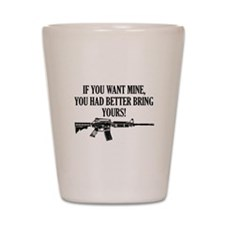 If You Want Mine, You Had Better Bring Yours! Shot