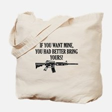 If You Want Mine, You Had Better Bring Yours! Tote