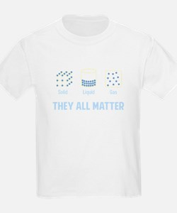 Liquid Solid Gas - They All Matter T-Shirt