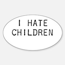 I Hate Children Decal