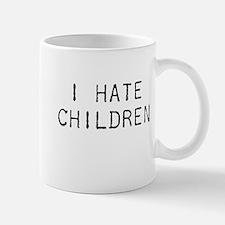 I Hate Children Mug